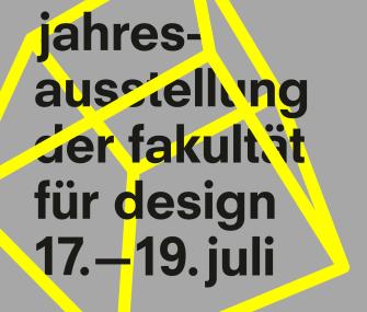 Jahresausstellung der Fakultät für Design